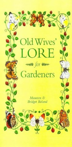 Old Wives' Lore for Gardeners by Maureen Boland (5-Mar-1999) Hardcover