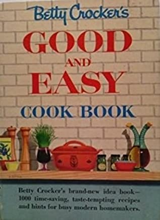 Betty Crockers Good and Easy Cook Book
