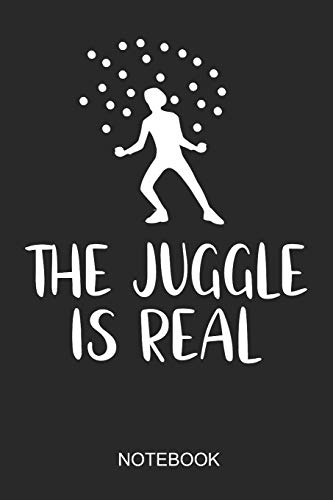 The Juggle Is Real Notebook: A5 (6x9 in) Notizbuch I 110 Seiten I Punktraster I Jongleur Journal für Hobby-Jugglers