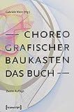 Choreografischer Baukasten. Das Buch (2. Aufl.) (TanzScripte) - Gabriele Klein