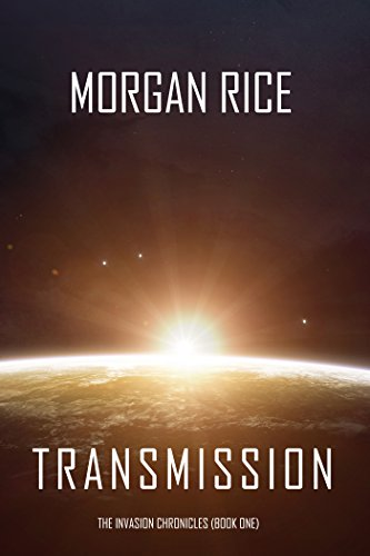 Transmission (The Invasion Chronicles—Book One): A Science Fiction Thriller (English Edition)