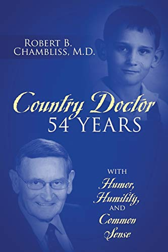Country Doctor 54 Years: With Humor, Humility, and Common Sense