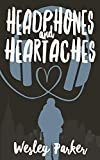 Headphones and Heartaches