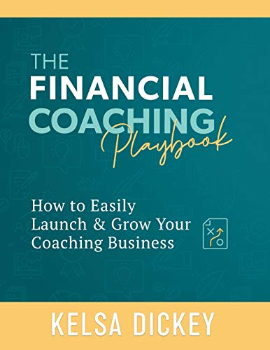 Compare Textbook Prices for The Financial Coaching Playbook Illustrated Edition ISBN 9780578602325 by Dickey, Kelsa