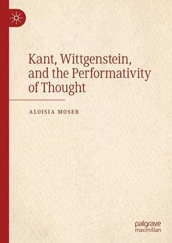[画像:Kant, Wittgenstein, and the Performativity of Thought]