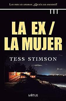La ex / La mujer (versión española): Las dos lo amaban. ¿Quién lo asesinó? (Motus nº 5) PDF EPUB Gratis descargar completo