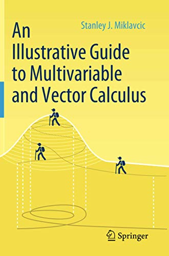 Compare Textbook Prices for An Illustrative Guide to Multivariable and Vector Calculus 1st ed. 2020 Edition ISBN 9783030334611 by Miklavcic, Stanley J.