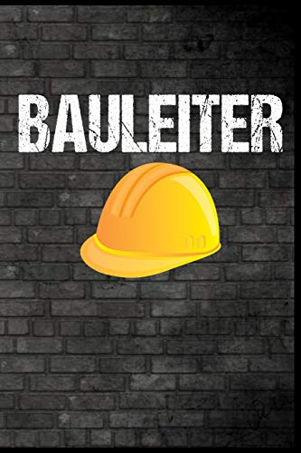 """Bauleiter: Schutzhelm Baustelle Bauen Bauleitung Baumeister Geschenk (6\""""x9\"""") liniertes Notizbuch zum Einschreiben"""
