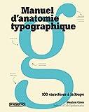 Manuel d'anatomie typographique, 100 caractères à