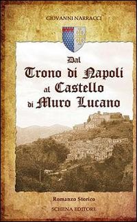 Dal trono di Napoli al castello di Muro Lucano