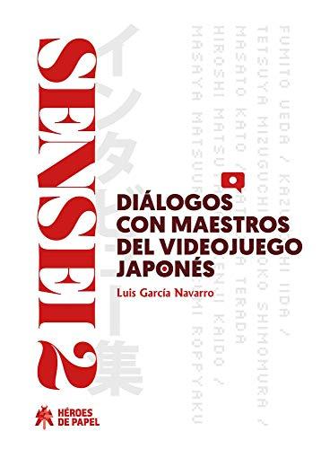 Sensei 2: Diálogos con maestros del videojuego japonés