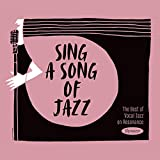 Sing A Song Of Jazz The Best Of Vocal Jazz On Resonance...