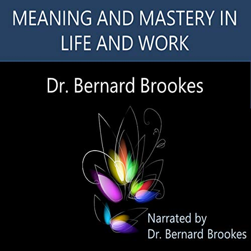 Meaning and Mastery in Life and Work audiobook cover art