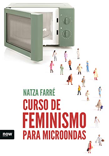 Curso de feminismo para microondas (FUERA DE COLECCION)