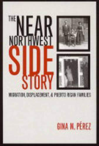 The Near Northwest Side Story: Migration, Displacement, and Puerto Rican Families