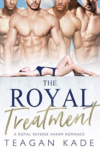 The Royal Treatment by Teagan Kade