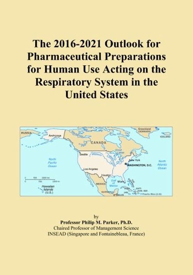 アジテーションうっかりハッチThe 2016-2021 Outlook for Pharmaceutical Preparations for Human Use Acting on the Respiratory System in the United States