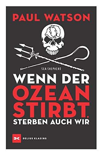 Buchseite und Rezensionen zu 'Wenn der Ozean stirbt, sterben auch wir' von Paul Watson