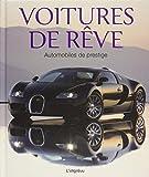 Voitures de rêve : Automobiles de prestige