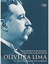 Oliveira Lima - Um historiador das Américas