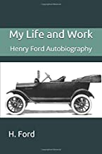 My Life and Work: Henry Ford Autobiography