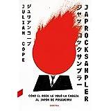Japrocksampler: Cómo el rock le voló la cabeza al Japón de posguerra (Spanish Edition)