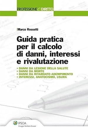 Guida pratica per il calcolo di danni, interessi e rivalutazione