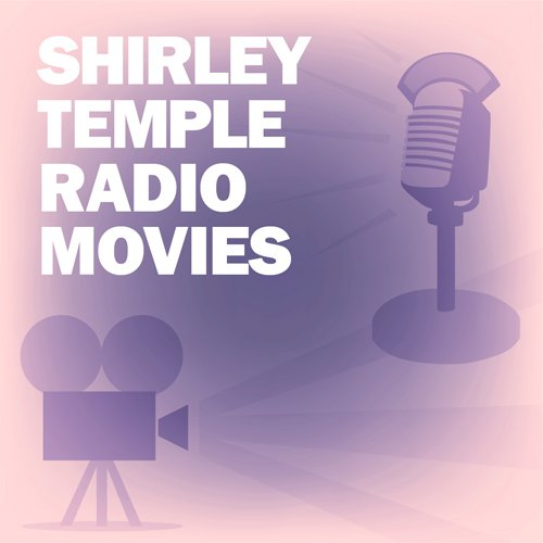 Shirley Temple Radio Movies Collection audiobook cover art