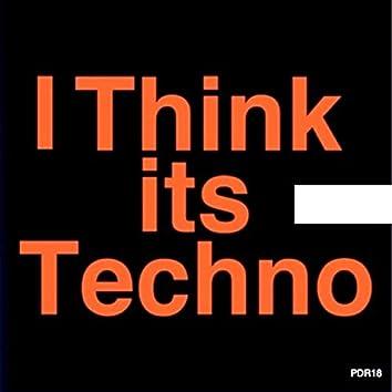 I Think It's Techno