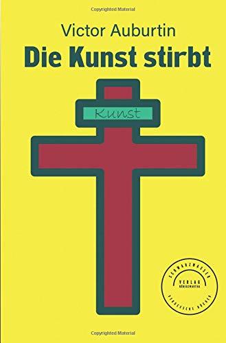 Die Kunst stirbt (Vergessene Bücher, Band 1)