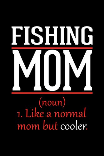Fishing Mom Notebook: Graph Paper Notebook with 120 pages 6x9 perfect as math book, sketchbook, workbook and diary Funny Gift for Fishing Fans and Coaches