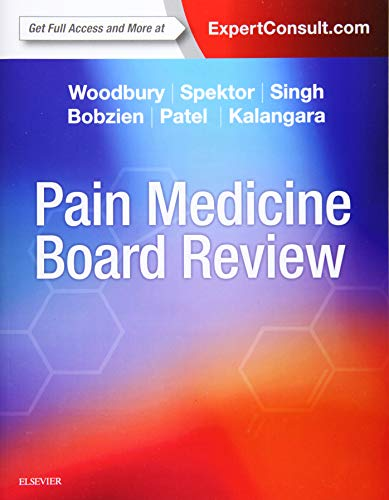 Compare Textbook Prices for Pain Medicine Board Review 1 Edition ISBN 9780323448116 by Woodbury MD, Anna,Spektor MD, Boris,Singh MD, Vinita,Bobzien MD, Brian,Patel MD, Trusharth,Kalangara MD, Jerry