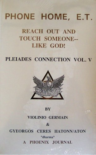 Price comparison product image Phone Home,  E.T. (Reach Out and Touch Someone--Like God! Pleiades Connection Vol. V))