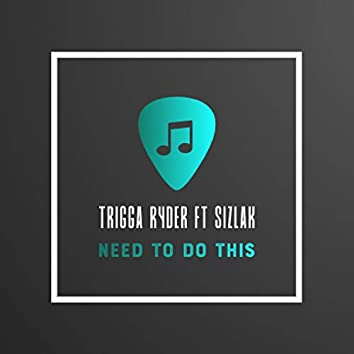 Need to Do This (feat. Sizlak)