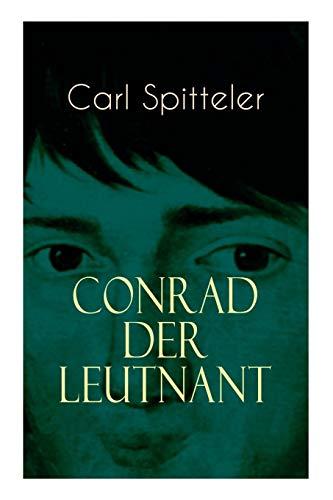 Conrad der Leutnant: Biografischer Roman des Literatur-Nobelpreisträgers Carl Spitteler