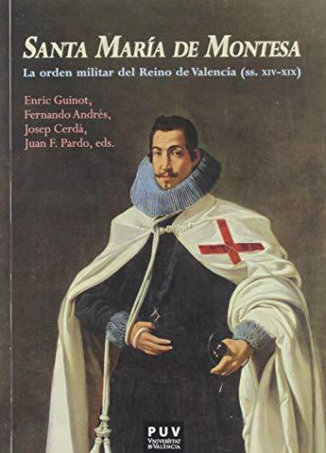 Santa María De Montesa: La orden militar del Reino de Valencia (ss. XIV-XIX): 2