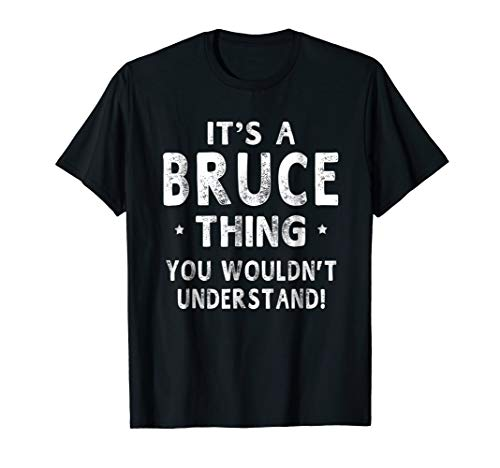It's A Bruce Thing Funny Novelty Gifts Name T-shirt Men