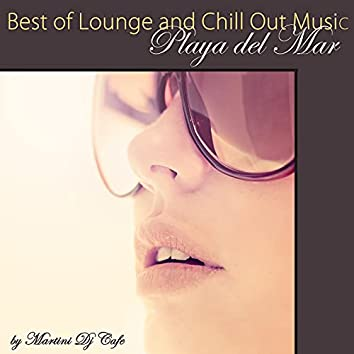 Best of Lounge and Chill Out Music Playa del Mar Sex Songs compiled by Martini Dj Cafe