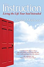 The Instruction: Living the Life Your Soul Intended