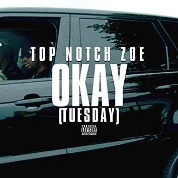 Okay (Tuesday)