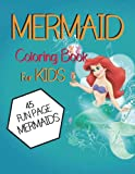 Mermaid Coloring Book for Kids: A Fun Mermaid Coloring & Activity Book For Kids Ages 4-8, 9-12 (45 Unique Coloring Pages)
