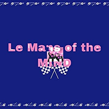 Le Mans of the Mind
