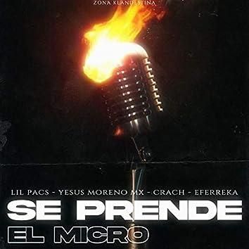 Se Prende el Micro (feat. Lil Pacs, Yesus Moreno Mx, Crach & Eferreka)