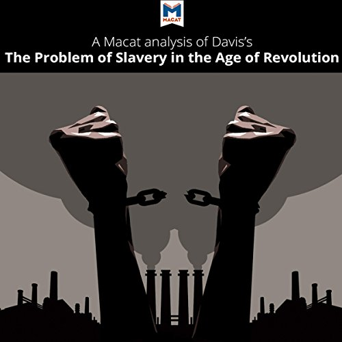 A Macat Analysis of David Brion Davis's The Problem of Slavery in the Age of Revolution, 1770-1823 Titelbild