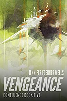 Vengeance (Confluence Book 5) by [Jennifer Foehner Wells]