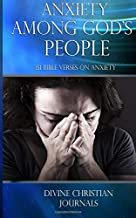 Anxiety Among God's People: 151 Bible Verses On Anxiety