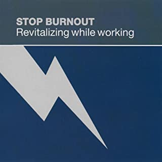 Stop Burnout: Revitalizing While Working cover art