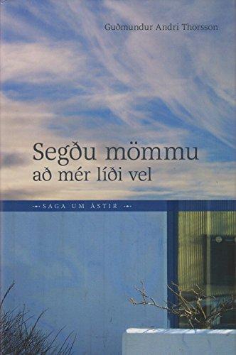 Segðu mömmu að mér líði vel (Icelandic Edition)