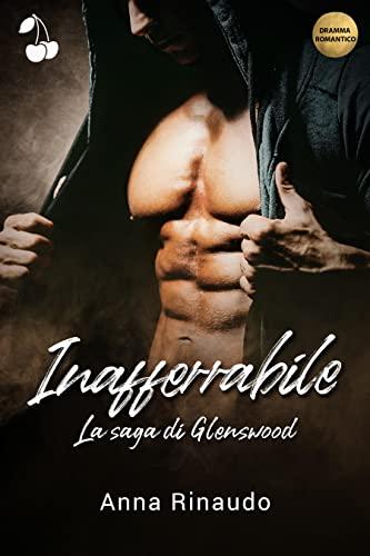 Inafferrabile (La saga di Glenswood Vol. 2)