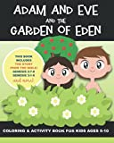 Adam and Eve and the Garden of Eden: Coloring and Activity Book for Kids Ages 5-10. Includes the Bible Verses about this Story from Genesis 2 and 3. ... more! Word Searches, Verses & Drawing Pages!